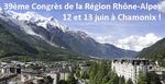 39ème Congrès de la Région Rhône-Alpes les 12 et 13 juin à Chamonix Mont-Blanc